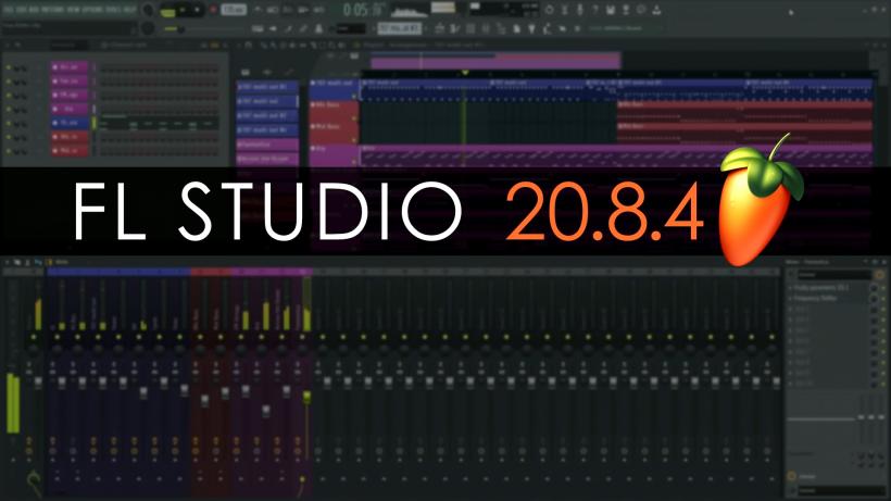 FL Studio 20.8.4 更新到来